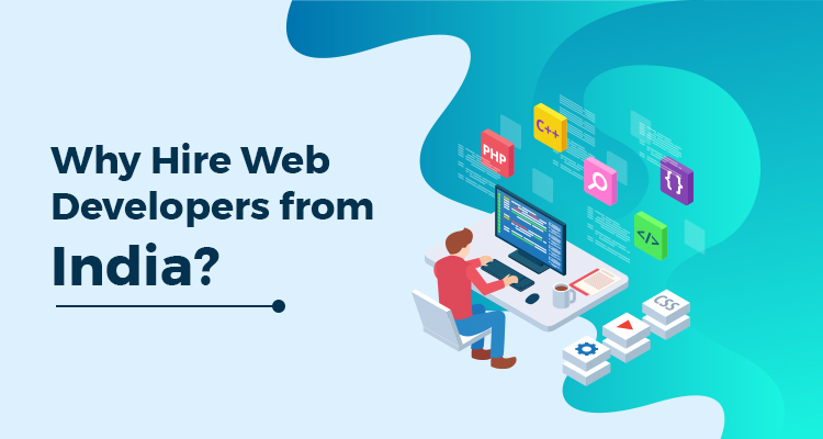 Why Should I Hire Web Developers from India?