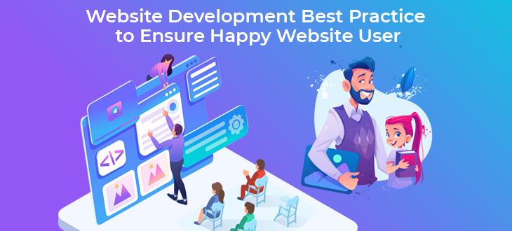 Website Development Best Practice to Ensure Happy Website Users