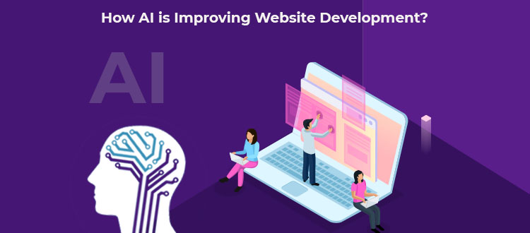 How AI is Improving Website Development?