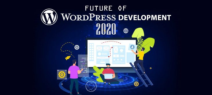 Future Of WordPress Development In 2020 And Beyond