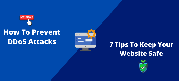 How To Prevent DDoS Attacks: 7 Tips To Keep Your Website Safe