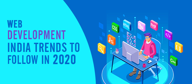 Web development India Trends to follow in 2020