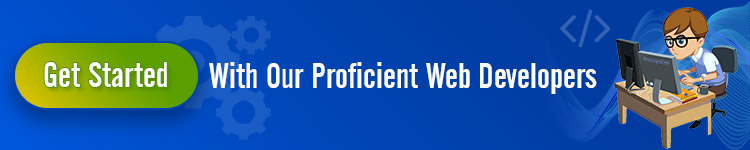 Get Started With Our Proficient Web Developers