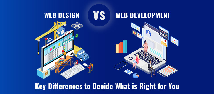 Web Design vs Web Development: Key Differences to Decide What is Right for You